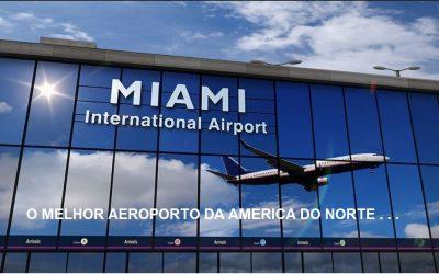 AEROPORTO DE MIAMI – O MELHOR DA AMERICA DO NORTE